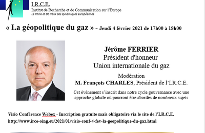 VISIO CONFERENCE  4 FEV - Jérôme FERRIER  Président d'honneur   Union internationale du gaz : LA GEOPOLITIQUE DU GAZ