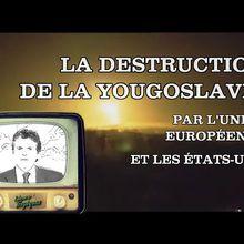 Comment détruire une nation : la Yougoslavie
