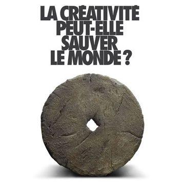 Quand la créativité peut sauver le monde...