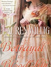 The Betrayal of the Blood Lily (Pink Carnation #6) – Lauren Willig