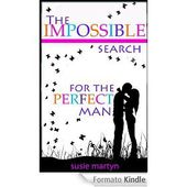 The Impossible Search for the Perfect Man (English Edition)