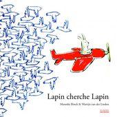 Editions de La Martinière Jeunesse | Lapin cherche Lapin - Maranke Rinck