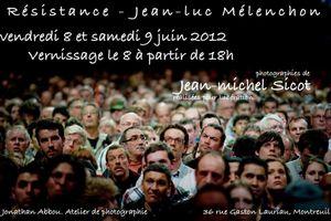 Résistance - Jean-Luc Mélenchon. Expo photo