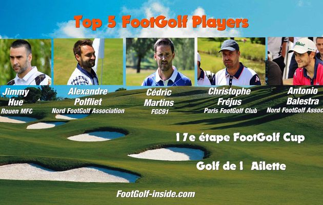 Top 5 FootGolf Players - L'Ailette 2016