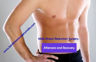 Male Breast Reduction Surgery - Aftercare and Recovery