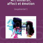 ART IMMERSIF, AFFECT ET ÉMOTION - L'expérientiel 1, Louise Boisclair - livre, ebook, epub