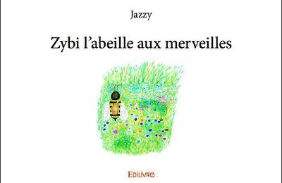 *ZYBI L'ABEILLE AUX MERVEILLES* Jazzy* Édilivre* par Lynda Massicotte*