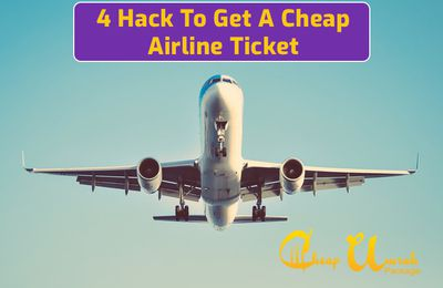 4 Hack To Get A Cheap Airline Ticket