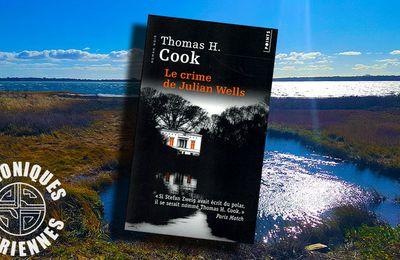📚 THOMAS H. COOK - LE CRIME DE JULIAN WELLS (THE CRIME OF JULIAN WELLS, 2012)