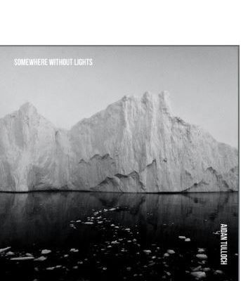 Aidan Tulloch - Somewhere Without Lights