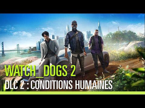 ACTUALITE : Le #DLC #ConditionsHumaines pour #WatchDogs2 arrive le 21/02!