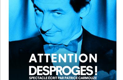 ATTENTION DESPROGES ! au théâtre de Poche Montparnasse