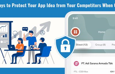 Ways to Protect Your App Idea from Your Competitors When Outsourcing