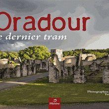 """Oradour, le dernier tram"""