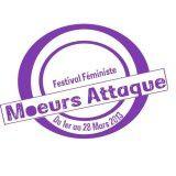 Moeurs attaque - Festival feministe à paris 8 tout le mois de Mars !! - Programme et infos