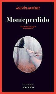 Agustín Martínez : Monteperdido (Actes Noirs, 2017)
