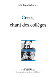 Cross, Chant des collèges  Julie ROSSELLO-ROCHET