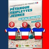 Championnats de France Triplettes Jeunes 2018: Les forces en présence - LE BLOG DE L'ASSOCIATION EDUCNAUTE-INFOS