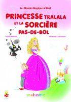 La guerre des Peluches/ Princesse Tralala et la sorcière Pas-de-Bol