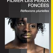 FILMER LES PEAUX FONCÉES - Réflexions plurielles, Diarra Sourang - livre, ebook, epub