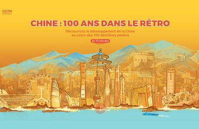08-02-21- CHINE : 100 ANS DANS LE RETRO
