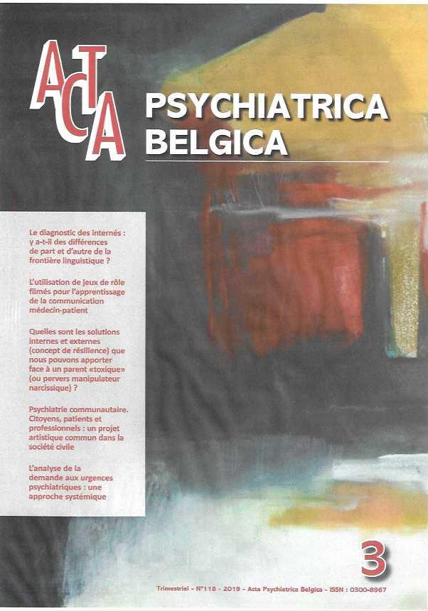 """Quelles sont les solutions internes et externes (concept de résilience) que nous pouvons apporter face à un parent """"toxique"""" (ou pervers manipulateur narcissique) ? - Duray C, Nielens N, Acta Psychiatrica Belgica n°118/3;2019,16-30"""