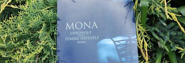 MONA CHRONIQUE D'UNE FEMME INFIDELE d'Annie LANVERS