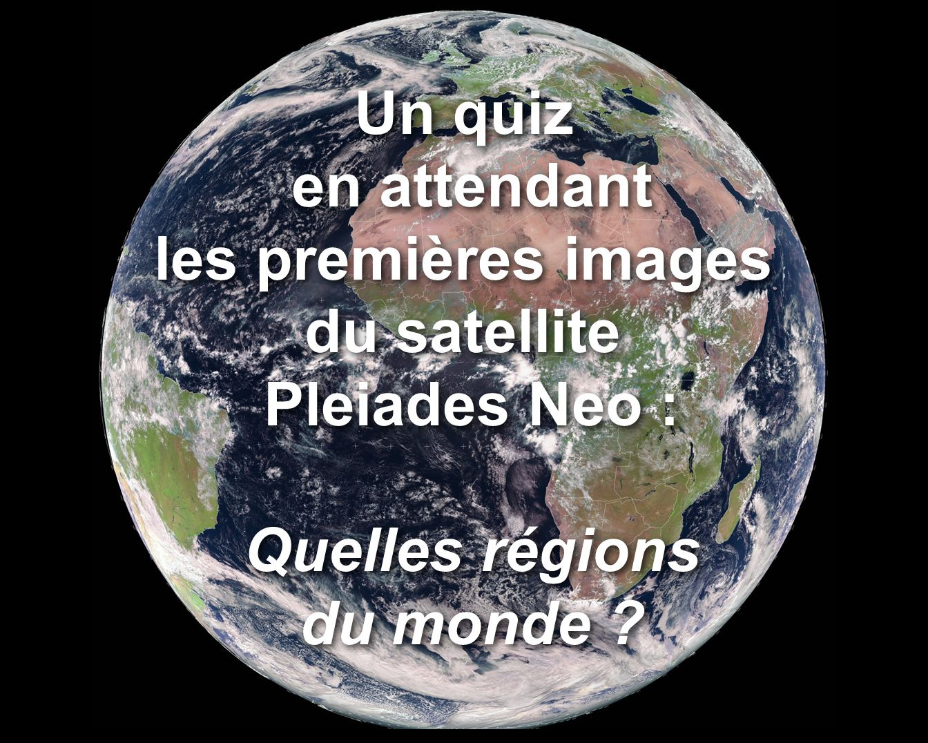 Pleiades Neo - Pléiades Neo - First image - Première image - Airbus Defence and Space - satellite - 30 cm imagery