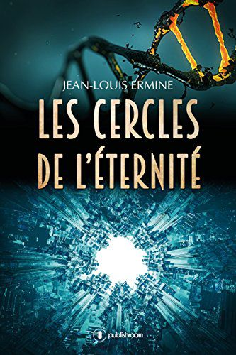 Les cercles de l'éternité - Jean-Louis Ermine