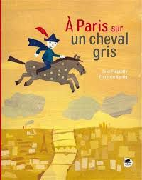 A Paris sur un cheval gris, Yves Pinguilly, Florence Koenig, Oskar éditeur, 2020