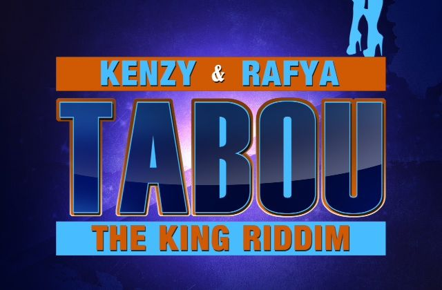 [DANCEHALL] RAFYA & KENZY - TABOU (THE KING RIDDIM) - 2013