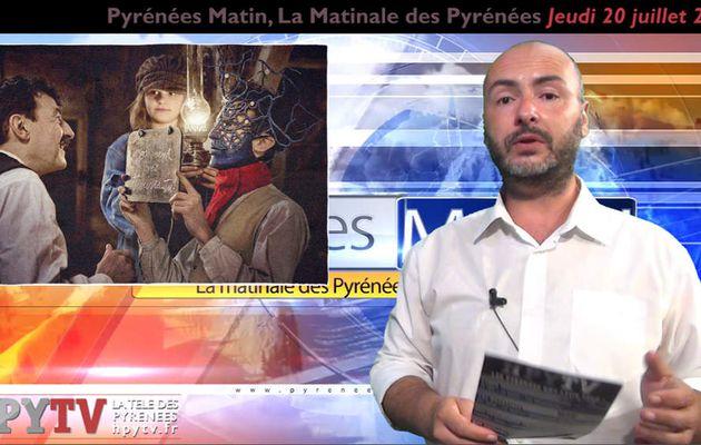Pyrénées Matin #6 du Jeudi 20 juillet 2017 | HPyTv Pyrénées