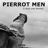 Album: Il était une femme - Pierrot Men