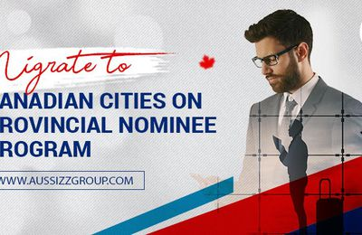 Migrate to Canadian cities on Provincial Nominee Program