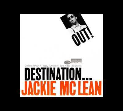Jackie Mclean- Destination out!