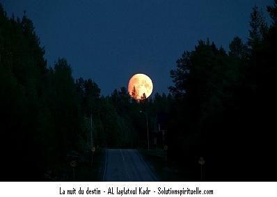Comment Profiter De La Nuit Du Destin AL-LAYLATOUL QADR  Pour Se Faire Exaucer Les vœux Les Plus Chers ?