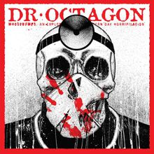"Dr Octagon : ""moosebumps: an exploration into modern day horripilation"" (2018)"