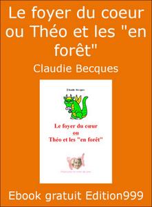 """Le foyer du coeur ou Théo et les """"en forêt"""""""