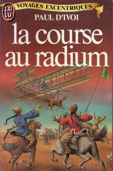 Paul D'IVOI : La course au radium.