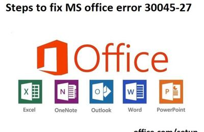 Steps to fix MS office error 30045–27