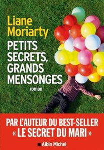 Petits secrets, grands mensonges de Liane Moriarry
