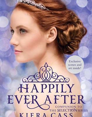 Read Happily Ever After (The Selection, #0.4, 0.5, 2.5, 2.6) by Kiera Cass Book Online or Download PDF