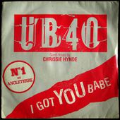 UB 40 - I got you babe ( with Chrissie Hynde) / Theme from labour of love - 1985 - l'oreille cassée