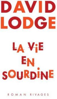 LA VIE EN SOURDINE / DAVID LODGE / LITTERATURE