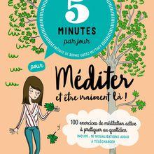 5 minutes par jour pour méditer et être vraiment là: 100 exercices de méditation active à pratiquer au quotidien. Inclus 16 visualisations audio à télécharger de Laurence Simenot