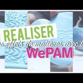 Réaliser Des Effets De Matière Avec La WePAM