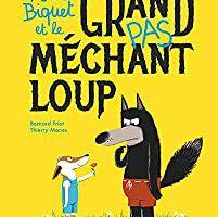Petit Biquet et le Grand Pas Méchant Loup [Dossier Lecture][Maternelle][CP]