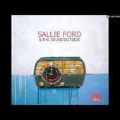 Sallie Ford and The Sound Outside - Danger