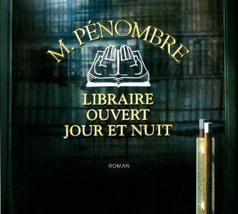 M. Pénombre, libraire ouvert jour et nuit, Robin Sloan