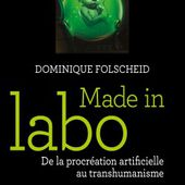Made in labo de Dominique Folscheid - Les Editions du cerf